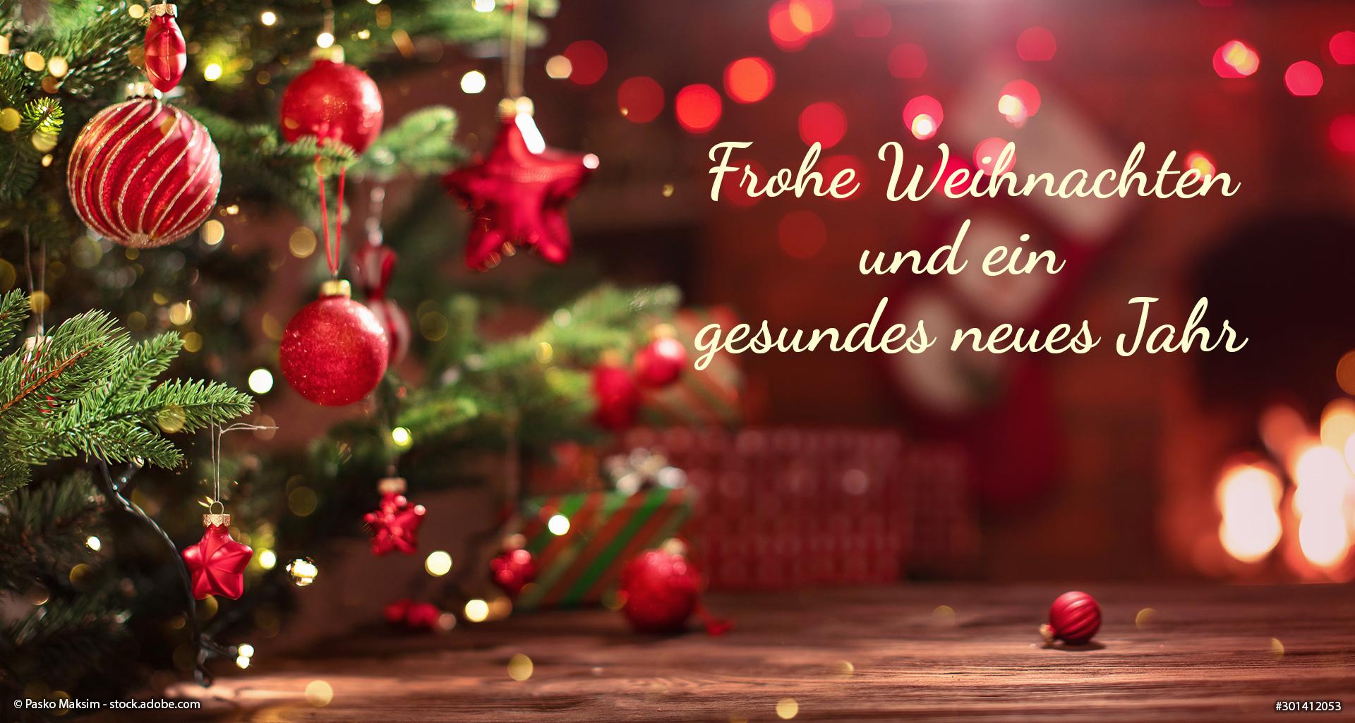 Eine besinnliche Weihnachtszeit und ein gesundes neues Jahr